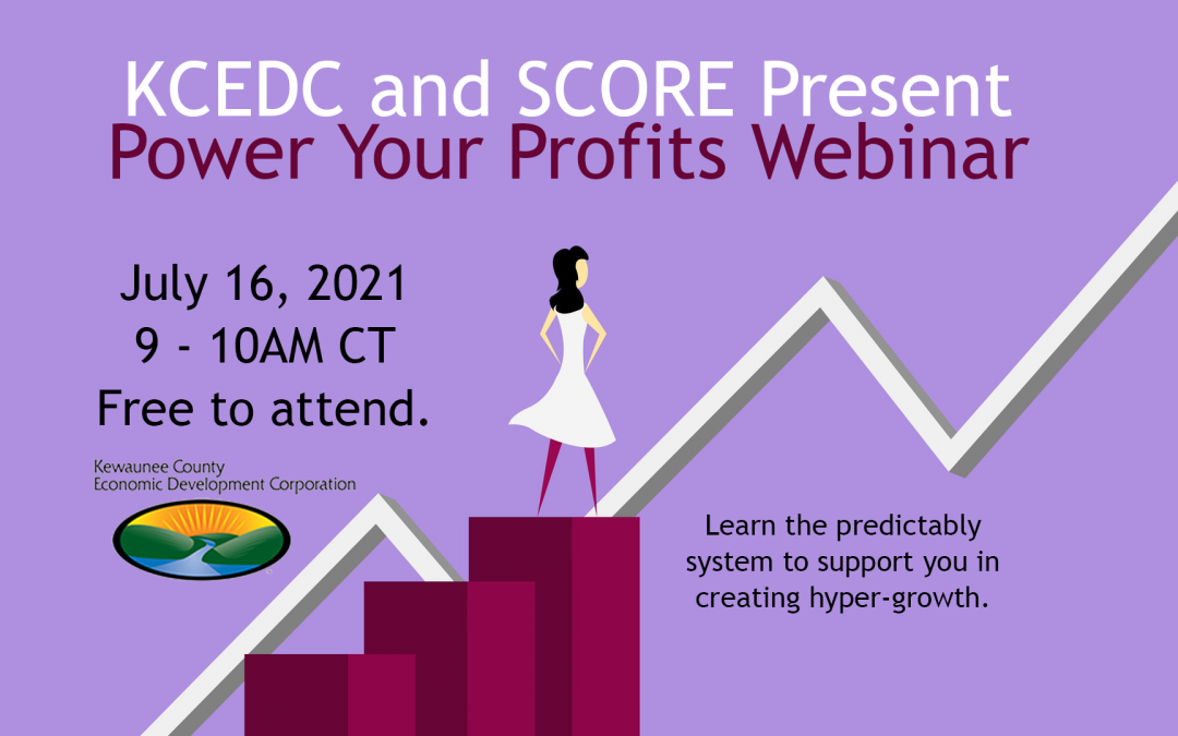 KCEDC and SCORE of Green Bay Present Power Your Profits Webinar